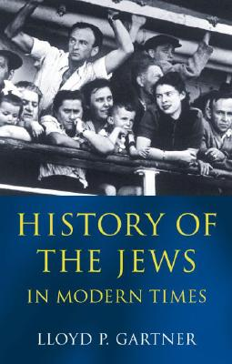 History of the Jews in Modern Times By Gartner, Lloyd P.